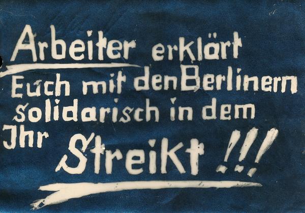 Flugblatt mit der Aufschrift 'Arbeiter erklärt Euch mit den Berlinern solidarisch in dem Ihr streikt!!!'