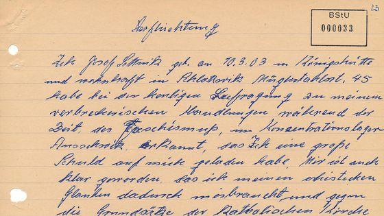 Verpflichtung  Ich Josef Settnik geb. am 10.03.03 in Königshütte und wohnhaft in Schlottwitz Müglitztahlsst. 45 habe bei der heutigen Befragung zu meinem verbrecherischen Handlungen während der Zeit, des Faschismuß, im Konzentrationslager Ausschwitz, erkannt, das Ich eine große Schuld auf mich geladen habe. Mir ist auch klar geworden, das ich meinen crhistischen Glauben dadurch misbraucht und gegen die Grundsätze der katholischen Kirche verstoßen habe. Um meine Schuld zum größten Teil wider gut zu machen, verpflichte ich mich, das Ministerium für Staatssicherheit in der Erfülung seiner Aufgaben, ohne Rücksicht auf meine Person, tatkräftig und entsprechend meiner Möglichkeiten, zu unterstüzen. Ich werde alle mir bekanntwerdenden Vorkommnisse und Angriffe, die sich gegen die Endwicklung unserer Republick richten, sofort schriftlich oder mündlich dem Mitarbeiter des MfS mitteilen. Besonderer Schwerpunkt der einhaltung dieser Verpflichtung, wird von mir die Berichterschtatung, über Rolle der katholischen Kirsche und die unter dem Deckmantel der