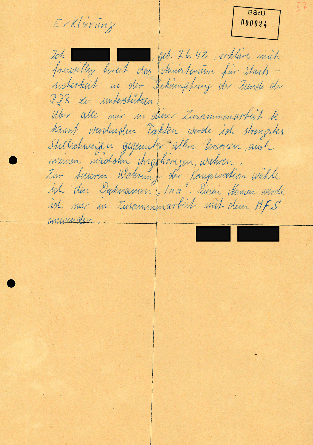 [handschriftlich: Erklärung  Ich, [anonymisiert], geb. 07.06.42, erkläre mich freiwillig bereit das Ministerium für Staatssicherheit in der Bekämpfung der Feinde der DDR zu unterstützen. Über alle mir in dieser Zusammenarbeit bekannt werdenden Fakten werde ich strengstes Stillschweigen gegenüber allen Personen, auch meinen nächsten Angehörigen, wahren. Zur besseren Wahrung der Konspiration wähle ich den Decknamen 'Ina'. Diesen Namen werde ich nur in Zusammenarbeit mit dem MfS anwenden.]  [anonymisiert]