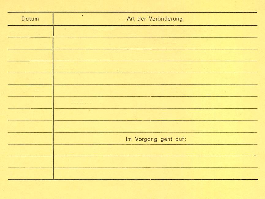 [Die Rückseite des 'Formblatts 22' ist mit einer Tabelle für Eintragungen der Veränderungen innerhalb eines Vorgangs vorgesehen. Auch für Angaben zu anderen oder früheren Unterlagen, die im Vorgang aufgehen, ist hier Platz gelassen. Die jeweiligen Eintragungen sind mit Datum zu versehen.]